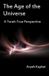 The Age of the Universe – A Torah True Perspective (Online Book)